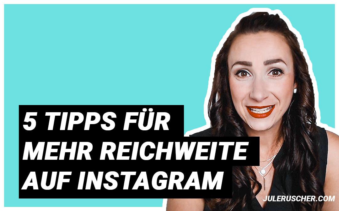 Mehr Reichweite auf Instagram
