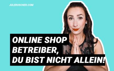 Online Shop Betreiber: Du bist nicht allein