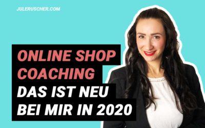 Online Shop Coaching: Das ist neu bei mir in 2020